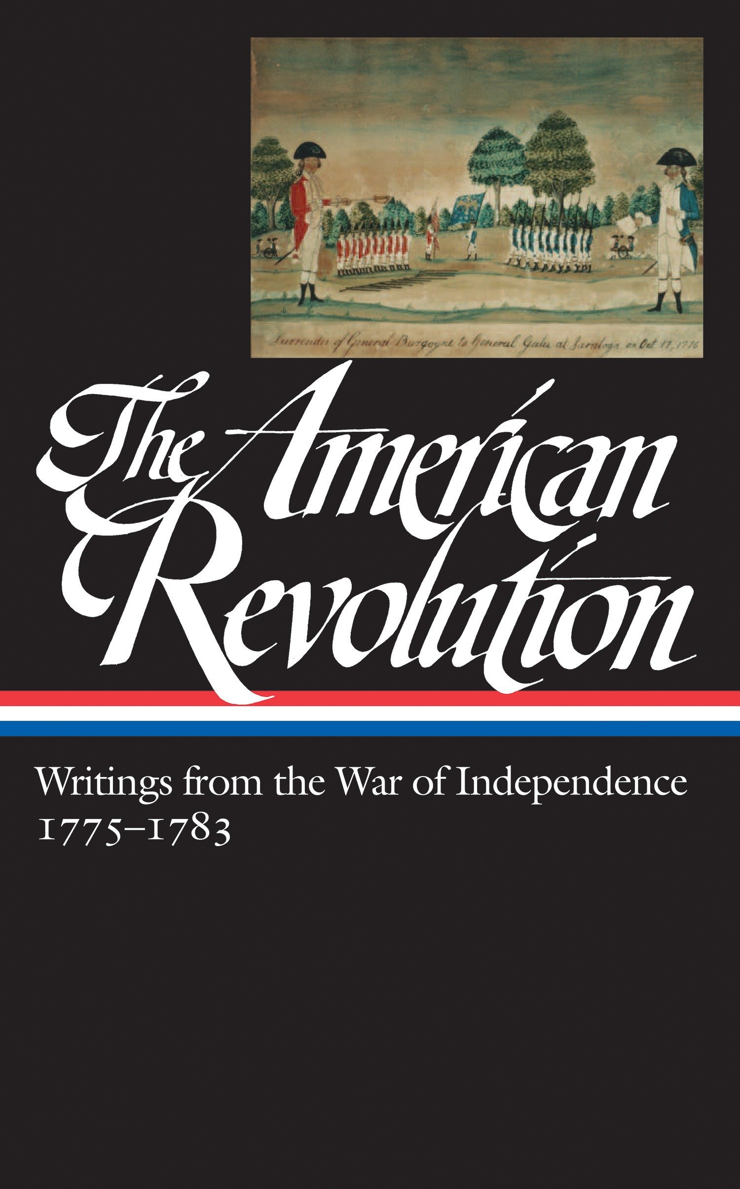 Read Online The American Revolution: Writings from the War of Independence (Library of America) pdf epub