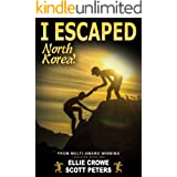 I Escaped North Korea!: Survival Stories For Kids
