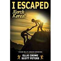 I Escaped North Korea!: Survival Stories For Kids (English Edition)