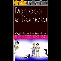Darroça e Damata: Virgindade é coisa séria