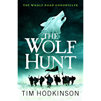 The Wolf Hunt: A fast-paced, action-packed historical fiction novel (The Whale Road Chronicles Book 3) (English Edition)