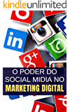 O Poder das Mídias Sociais no Marketing Digital