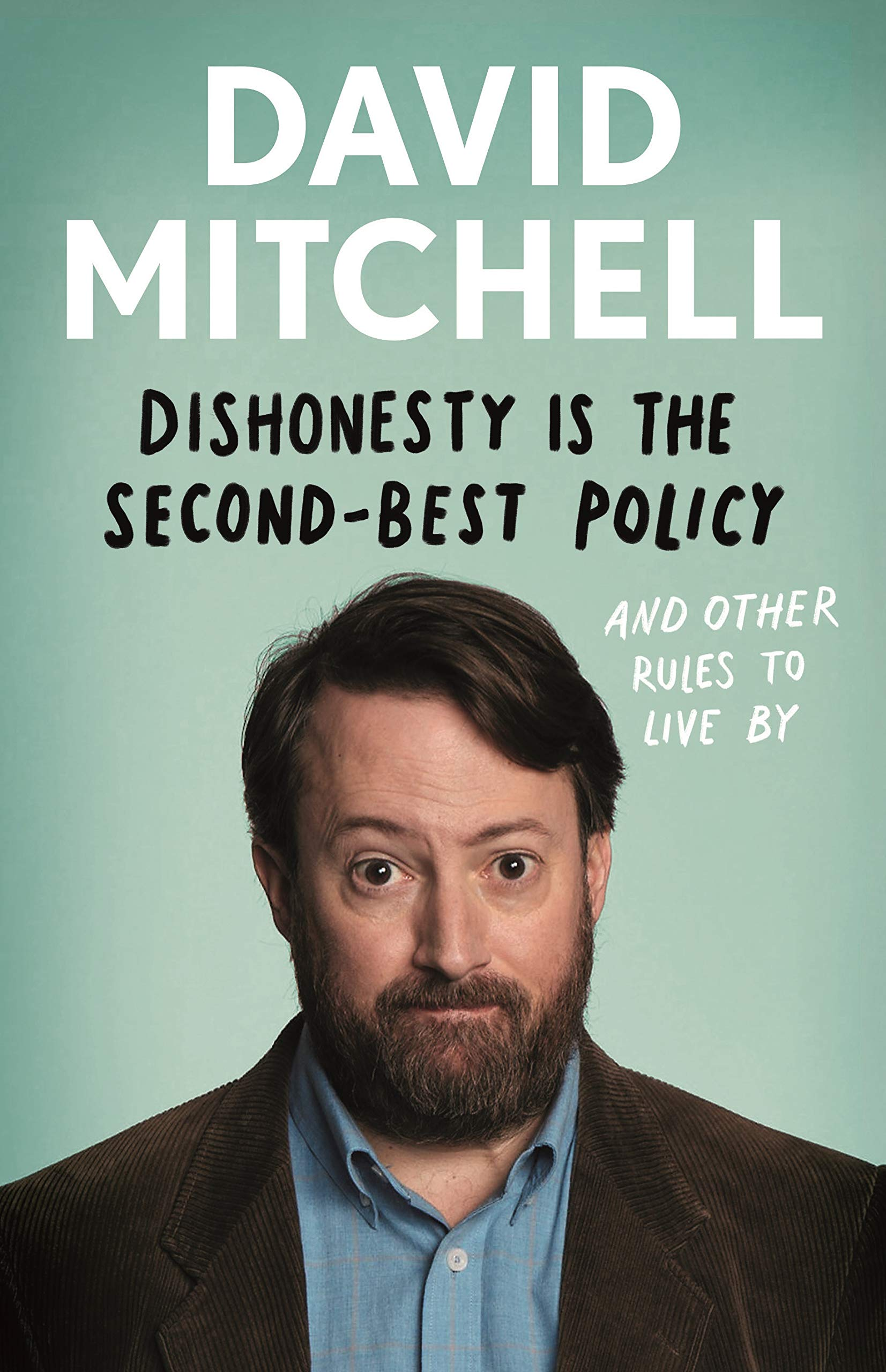 Dishonesty is the Second-Best Policy: And Other Rules to Live By:  Amazon.co.uk: Mitchell, David: 9781783351961: Books