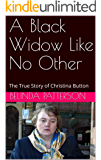 A Black Widow Like No Other: The True Story of Christina Button