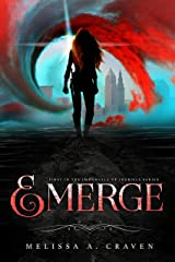 Emerge: A Dark Urban Fantasy Fated Romance (Immortals of Indriell Book 1) Kindle Edition