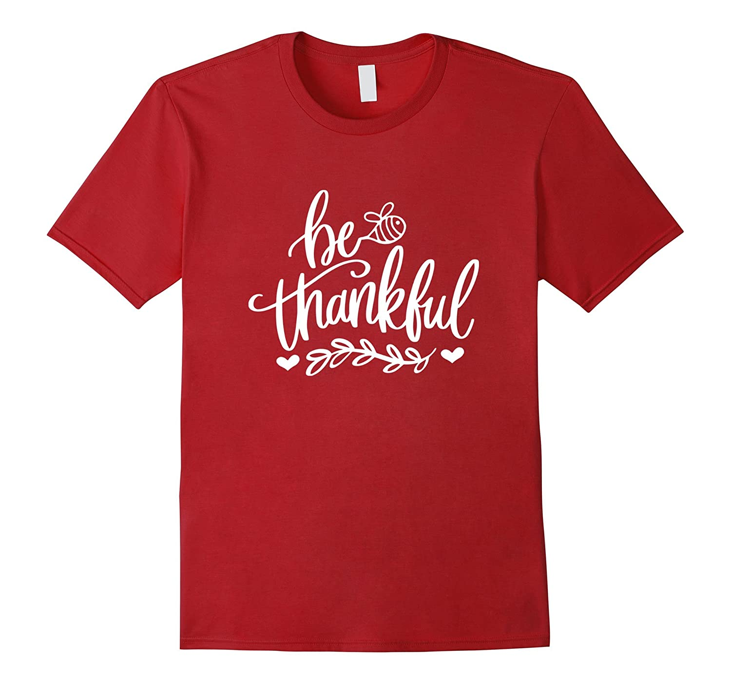 Be Thankful Tshirt, Bee Tshirt, Thanksgiving T-shirt-Art