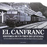 EL CANFRANC, HISTORIA DE UN TREN DE LEYENDA (ARAGÓN)