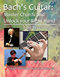 Bach's Guitar: Master Chords and unlock your Right Hand (Inglis Academy: Keys to Guitar Book 2)