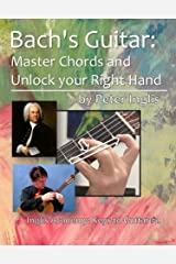 Bach's Guitar: Master Chords and unlock your Right Hand (Inglis Academy: Keys to Guitar Book 2) Kindle Edition
