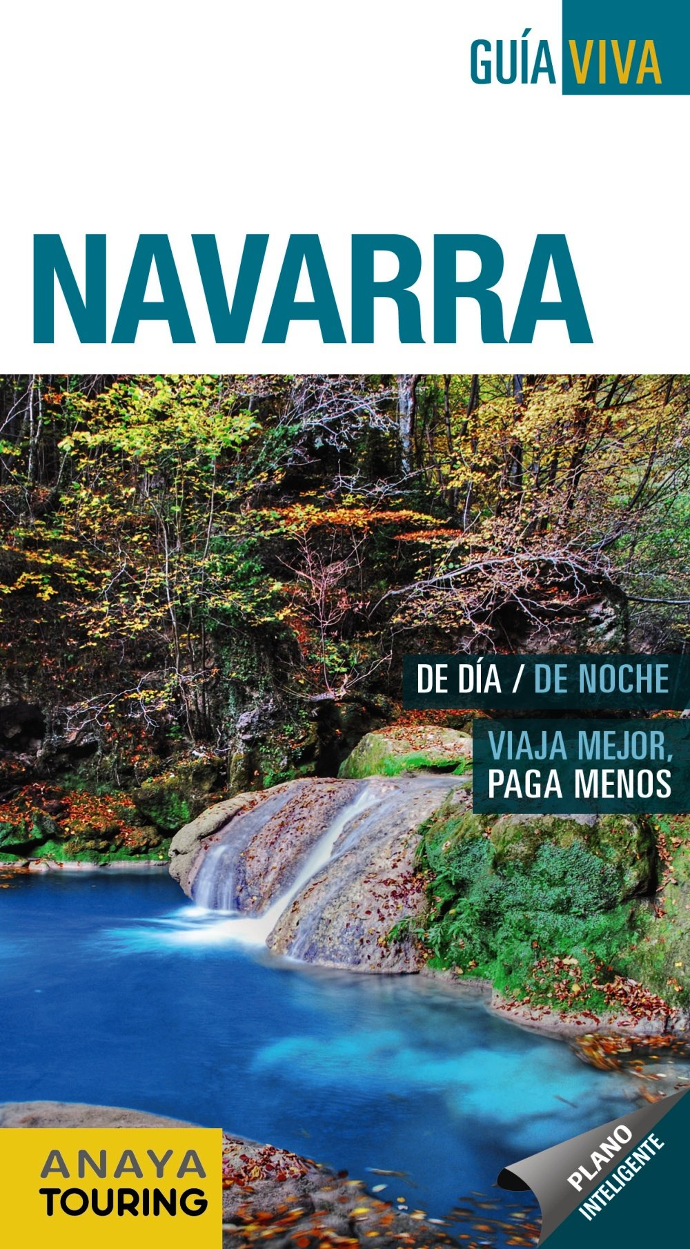 Navarra (Guía Viva - España): Amazon.es: Anaya Touring, Hernández Colorado, Arantxa, Gómez, Iñaki, Sahats, Legarra Carrera, Javier: Libros