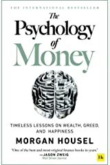 The Psychology of Money: Timeless lessons on wealth, greed, and happiness Kindle Edition