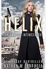 Helix: Episode 3 (Interceptor) Kindle Edition