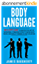 Body Language: An Ex-SPY's Guide to Master the Art of Nonverbal Communication to Know What People Are Really Thinking in Any Situation (Spy Self-Help Book 7) (English Edition)