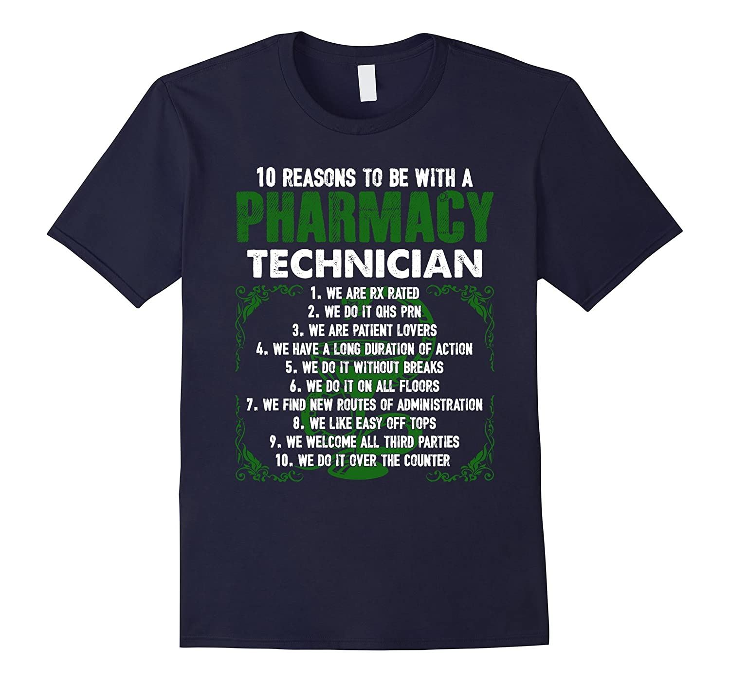 10 Reasons To Be With Pharmacy Technician Shirts-CD