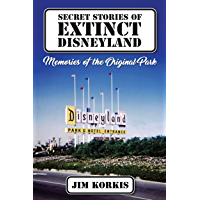Secret Stories of Extinct Disneyland: Memories of the Original Park book cover