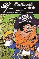 Catbeard The Pirate Book One: Keelhauling & Kitty Litter Kindle Edition
