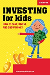 Investing for Kids: How to Save, Invest and Grow Money Paperback