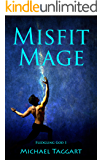 Misfit Mage: Fledgling God: book 1