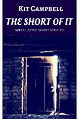 The Short of It: Speculative Short Stories Kindle Edition