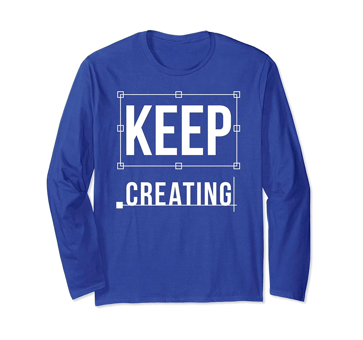 PiXimperfect: Keep Creating Long Sleeve T-Shirt-TH