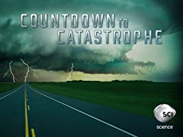 Countdown to Catastrophe Season 1
