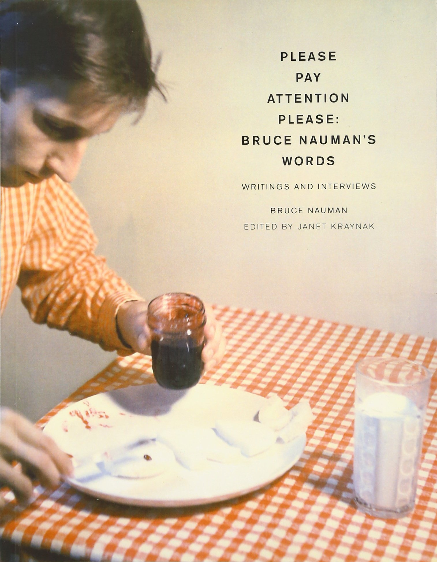 Please Pay Attention Please: Bruce Nauman's Words: Writings and Interviews (Writing Art) PDF