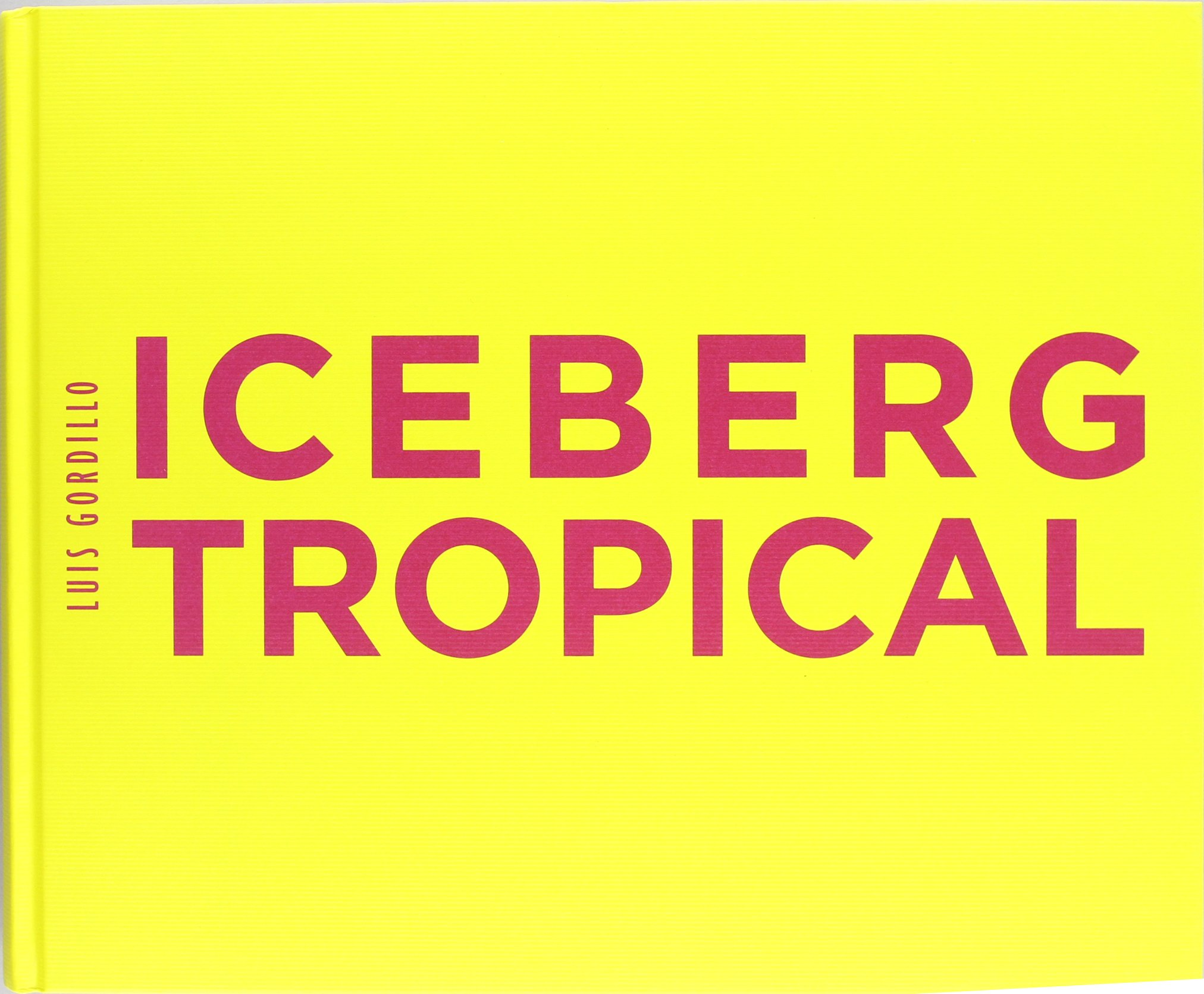 Download Iceberg Tropical/ Tropical Iceberg: Antologica 1959-2007, Museo Nacional Centro de Arte Reina Sofia, Madrid, 19 de junio - 15 de Octubre de 2007, ... marzo - 25 der mayo de 2008 (Spanish Edition) PDF