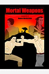 Mortal Weapons Kindle Edition