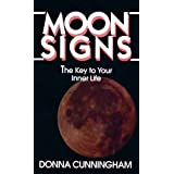 Moon Signs: The Key to Your Inner Life
