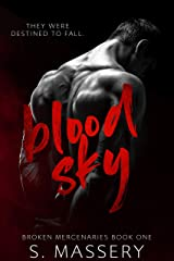 Blood Sky: A Dark Mafia Romance (Broken Mercenaries Book 1) Kindle Edition