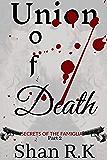 Union Of Death: A Suspenseful Mafia Trilogy (Secrets of the Famiglia Book 2)