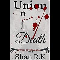 Union Of Death: A Suspenseful Mafia Trilogy (Secrets of the Famiglia Book 2) (English Edition)