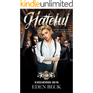 Hateful: A Reverse Harem Bully Romance (Wicked Brotherhood Book 2)