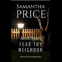 Fear Thy Neighbor: Amish Mystery (Ettie Smith Amish Mysteries Book 18)