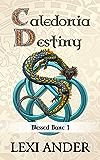 Caledonia Destiny (Blessed Bane Book 1)