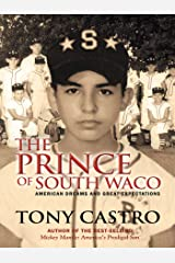 The Prince of South Waco: American Dreams and Great Expectations Kindle Edition