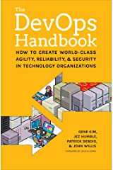The DevOps Handbook:: How to Create World-Class Agility, Reliability, and Security in Technology Organizations Kindle Edition