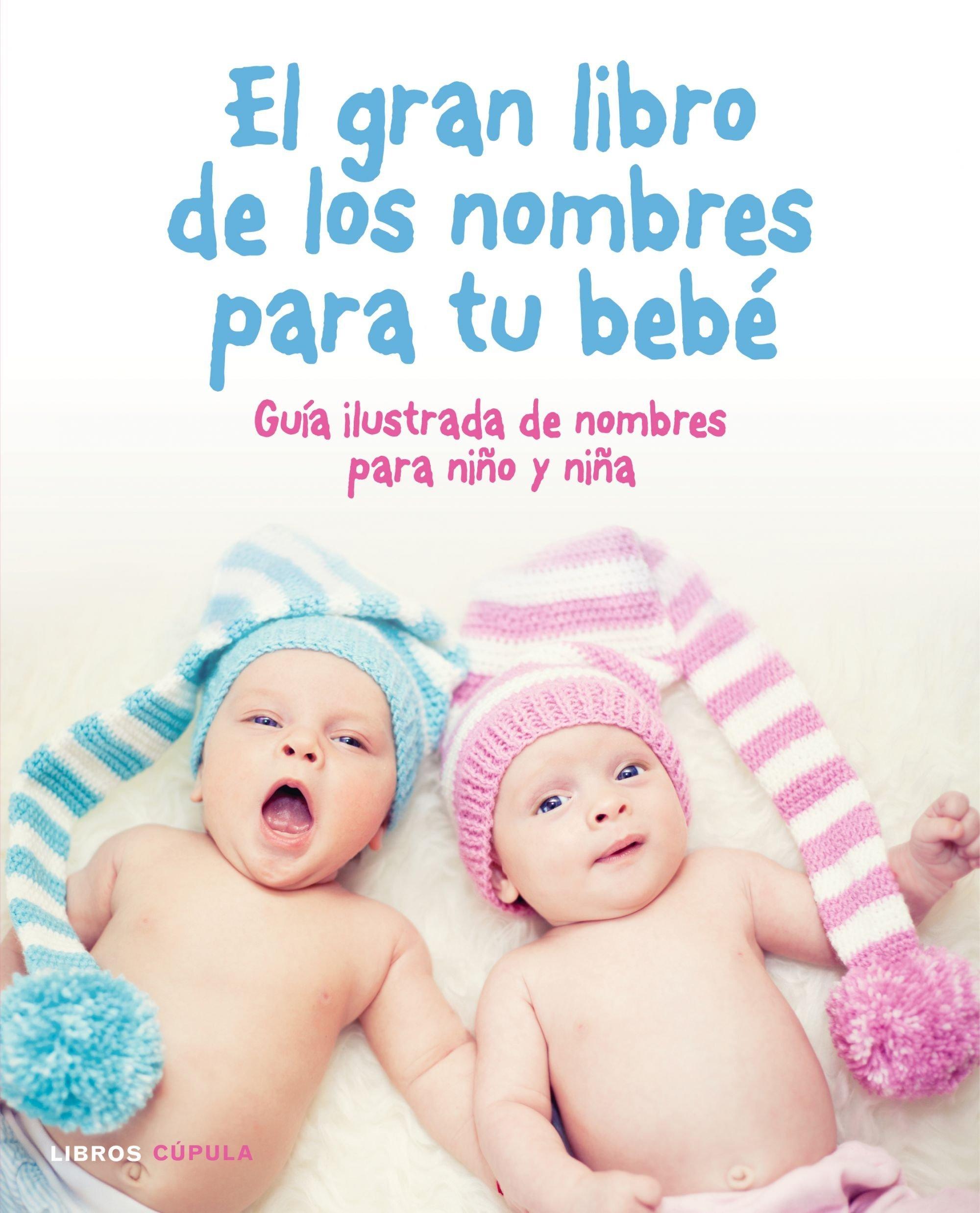 El gran libro de los nombres para tu bebé Padres e hijos ...