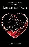 Break in Two: Full Hearts 1