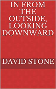 In From the Outside, Looking Downward (Cheap Short Stories Book 3)