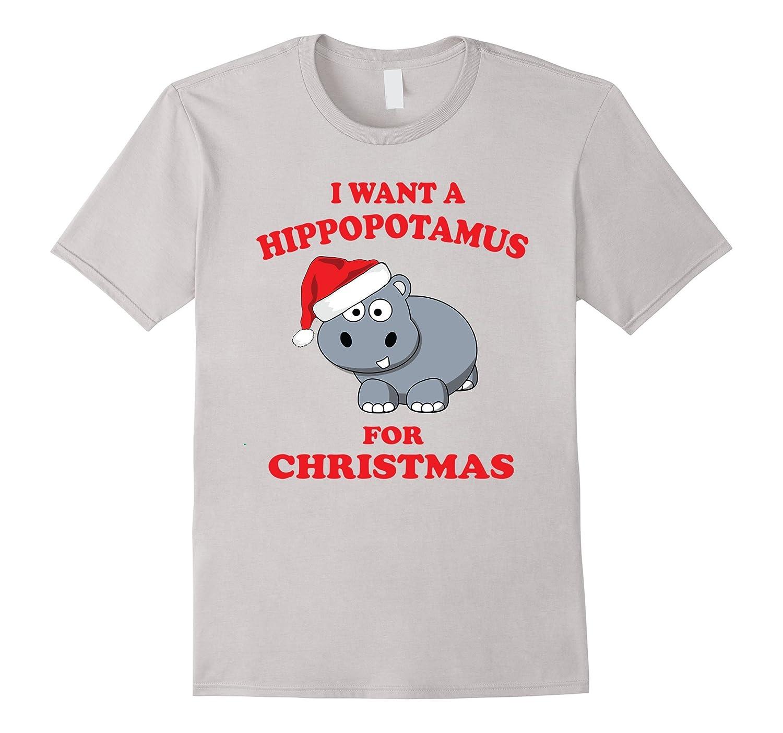 I Want A Hippopotamus For Christmas Tshirt-CL – Colamaga