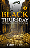 Black Thursday (Annotated): The Story of the Schweinfurt Raid