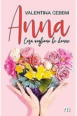 Anna (Cosa vogliono le donne Vol. 1) (Italian Edition) Kindle Edition