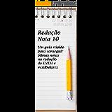 Redação Nota 10: Um guia rápido para conseguir ótimas notas na redação do ENEM e vestibulares