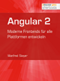 Angular 2: Moderne Frontends für alle Plattformen entwickeln (shortcuts 201)