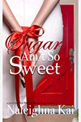 Sugar Ain't So Sweet Kindle Edition
