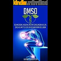 DMSO: Schmerzen lindern und Entzündungen heilen. Das Heilmittel für ein schmerzfreies Leben