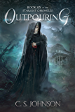 Outpouring: An Epic Fantasy Adventure Series (The Starlight Chronicles Book 6)