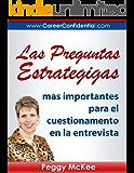 Las preguntas estrategicas mas importantes para el cuestionamiento en la entrevista (Spanish Edition)