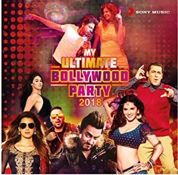 MY ULTIMATE BOLLYWOOD PARTY 2018 ( 2 Disc Audio Cd)